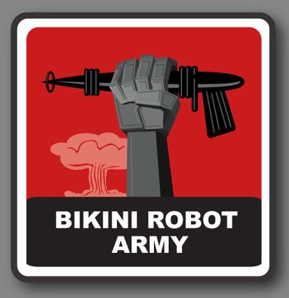 Take Cover! The Bikini Robot Army Is Upon Us!