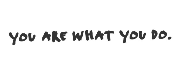 The Most Important Article I've Ever Read – You Are What You Do